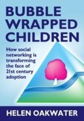 Bubble Wrapped Children
