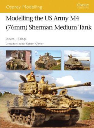 Modelling the US Army M4 (76mm) Sherman Medium Tank
