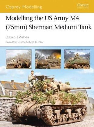 Modelling the US Army M4 (75mm) Sherman Medium Tank