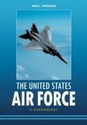 United States Air Force: A Chronology