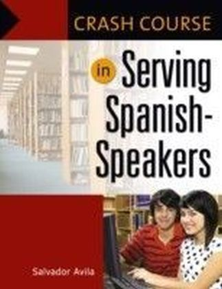 Crash Course in Serving Spanish-Speakers