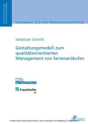 Gestaltungsmodell zum qualitätsorientierten Management von Serienanläufen