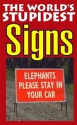 World's Stupidest Signs