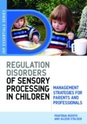 Understanding Regulation Disorders of Sensory Processing in Children