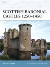 Scottish Baronial Castles 1250-1450