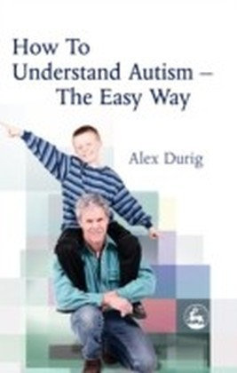How to Understand Autism a?? The Easy Way