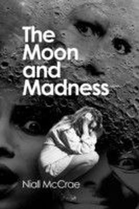 Moon and Madness