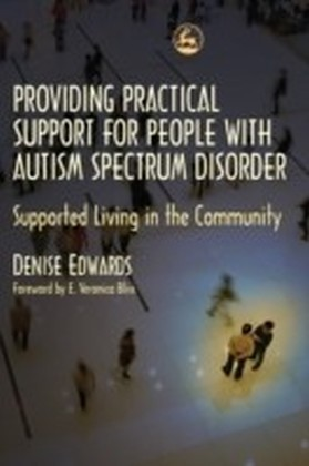 Providing Practical Support for People with Autism Spectrum Disorder