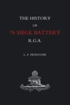 History of 76 Siege Battery R.G.A.