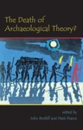 Death of Archaeological Theory?