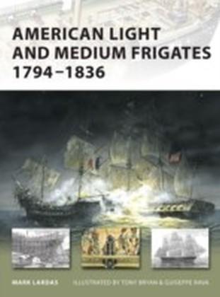 American Light and Medium Frigates 1794-1836