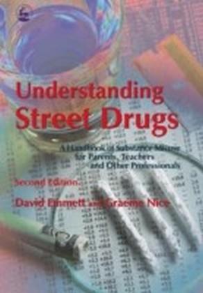 Understanding Street Drugs