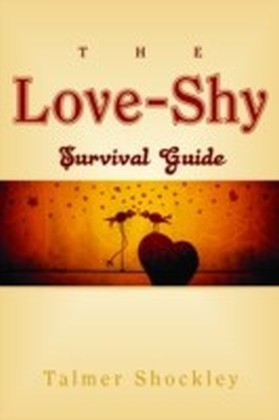 Love-Shy Survival Guide