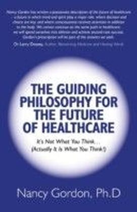 Guiding Philosophy for the Future of Healthcare