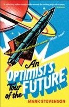 Optimist's Tour of the Future
