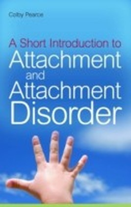 Short Introduction to Attachment and Attachment Disorder