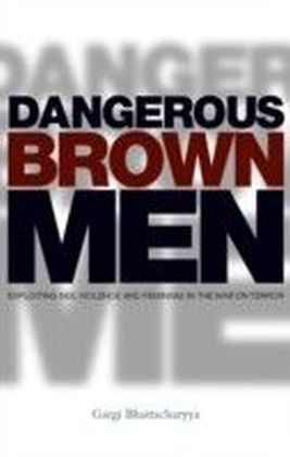 Dangerous Brown Men