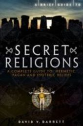 Brief Guide to Secret Religions