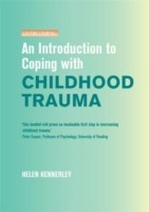 Introduction to Coping with Childhood Trauma