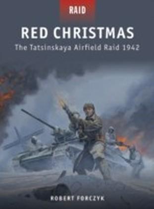Red Christmas - The Tatsinskaya Airfield Raid 1942