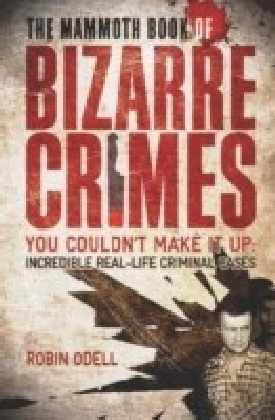 Mammoth Book of Bizarre Crimes