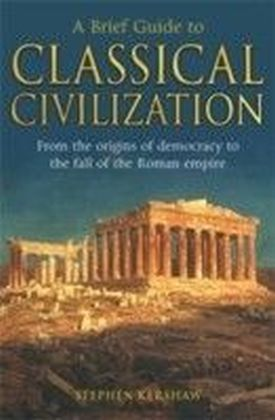 Brief Guide to Classical Civilization