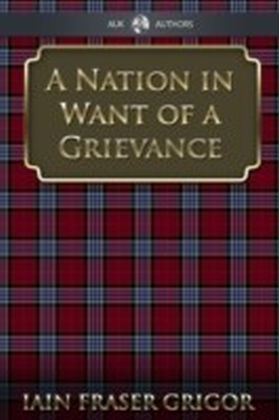 Nation in Want of a Grievance