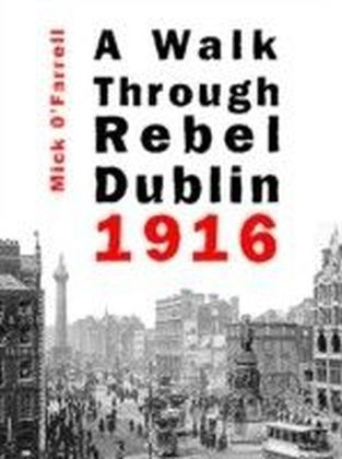 Walk Through Rebel Dublin 1916