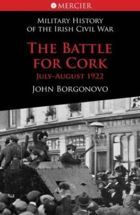 Battle for Cork: Ireland's Civil War
