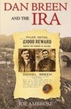 Dan Breen and the IRA: Irish Revolutionary