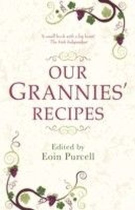 Our Grannies Recipes: Favourite Irish Dishes