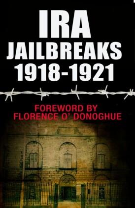 IRA Jailbreaks: The Irish War of Independence 1918-1921