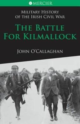 Battle for Kilmallock: Military History of the Irish Civil War