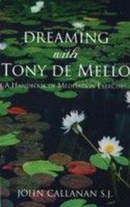 Dreaming With Tony De Mello