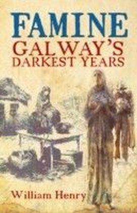 Famine: Galway's Darkest Years