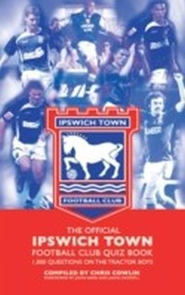 Official Ipswich Town Football Club Quiz Book