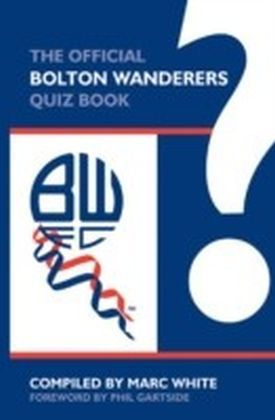 Official Bolton Wanderers Quiz Book