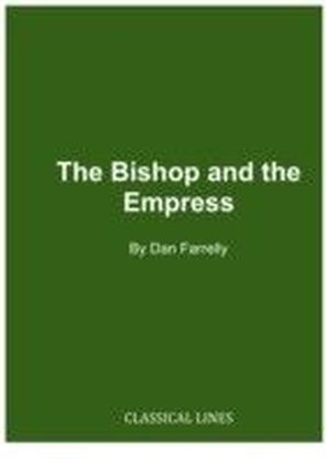 Bishop and the Empress: Ambrose and Justina