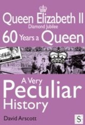 Queen Elizabeth II, A Very Peculiar History