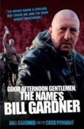 Good Afternoon, Gentlemen, the Name's Bill Gardner