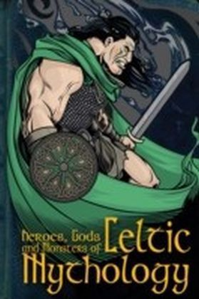 Heroes, Gods and Monsters of Celtic Mythology