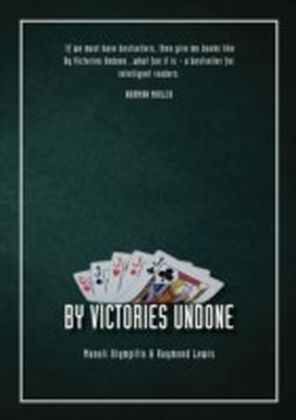 By Victories Undone