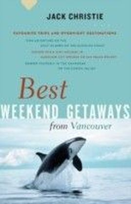 Best Weekend Getaways from Vancouver