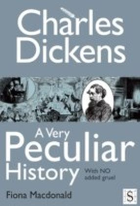 Charles Dickens, A Very Peculiar History