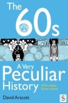 60s, A Very Peculiar History