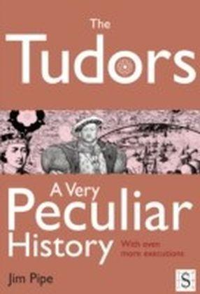 Tudors, A Very Peculiar History