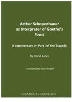 Arthur Schopenhauer as Interpreter of Goethe's Faust