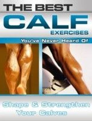 Best Calf Exercises You've Never Heard Of