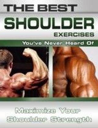 Best Shoulder Exercises You've Never Heard Of