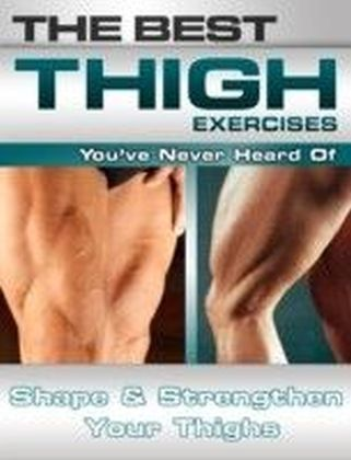 Best Thigh Exercises You've Never Heard Of